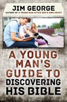 A YOUNG MANS GUIDE TO DISCOVERING HIS BIBLE