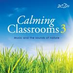 CALMING CLASSROOMS 3 DOUBLE CD